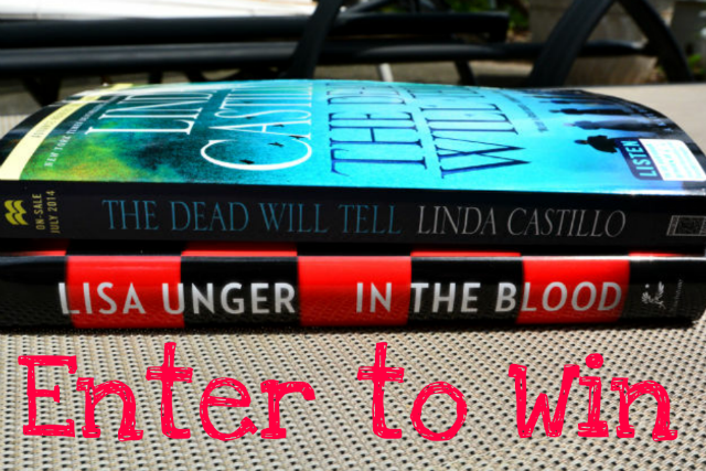 Linda Castillo The Dead Will Tell Lisa Unger In The Blood Enter to Win